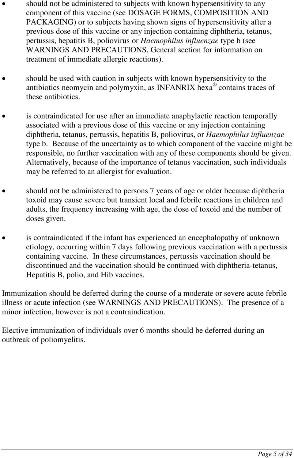 section for information on treatment of immediate allergic reactions).