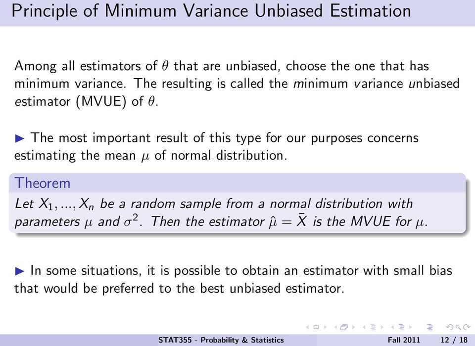 The most important result of this type for our purposes concerns estimating the mean µ of normal distribution. Theorem Let X 1,.