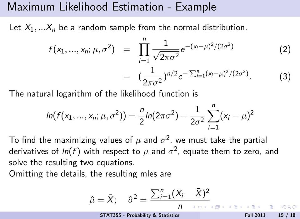 (3) The natural logarithm of the likelihood function is ln(f (x 1,.