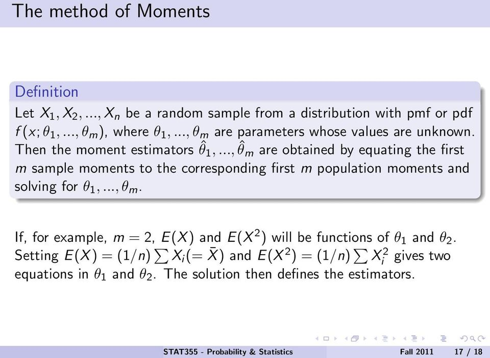 .., ˆθ m are obtained by equating the first m sample moments to the corresponding first m population moments and solving for θ 1,..., θ m.