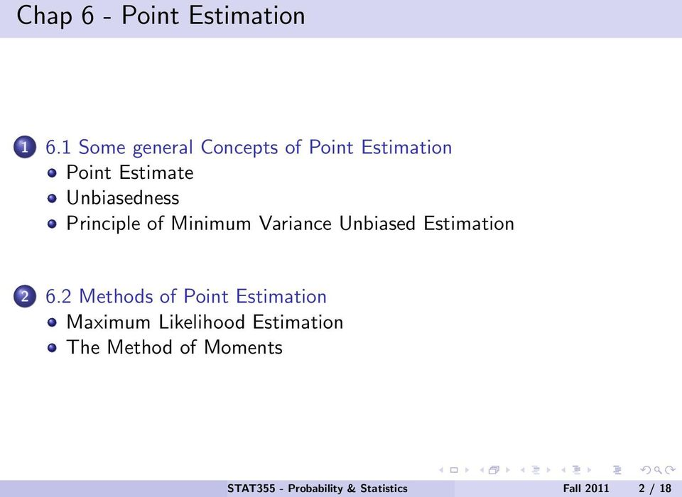 Unbiasedness Principle of Minimum Variance Unbiased Estimation 2 6.