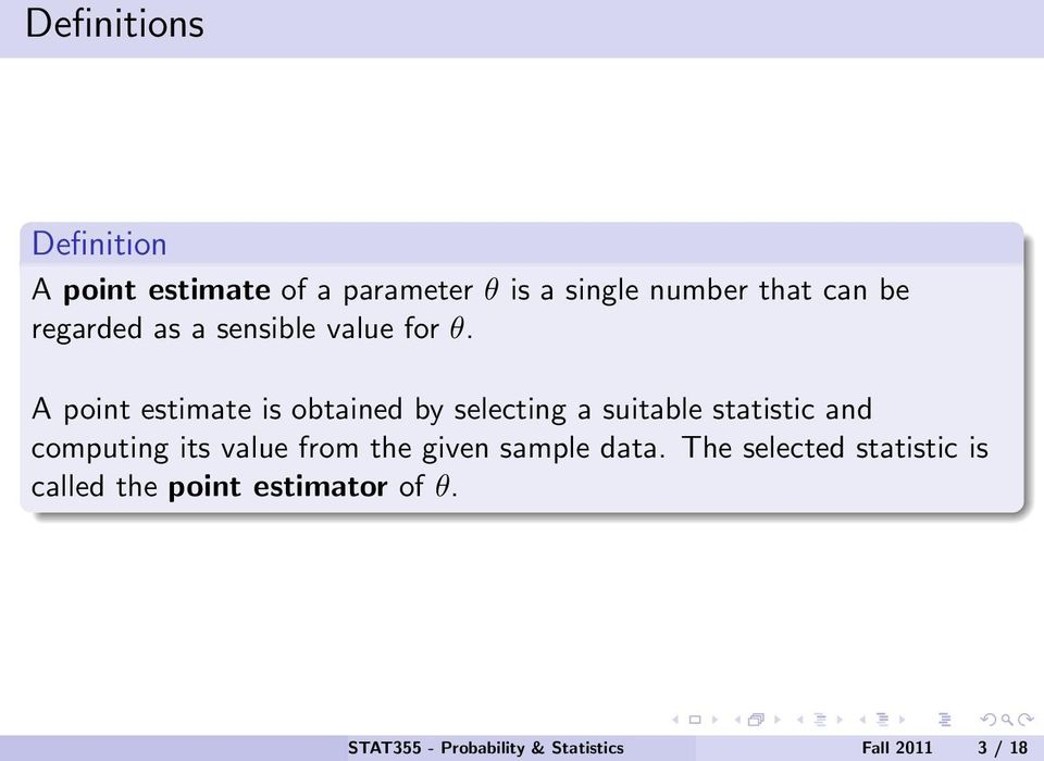 A point estimate is obtained by selecting a suitable statistic and computing its