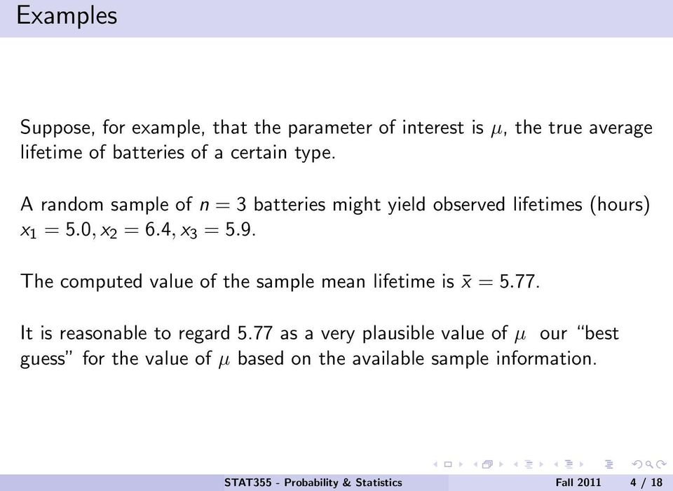 9. The computed value of the sample mean lifetime is x = 5.77. It is reasonable to regard 5.