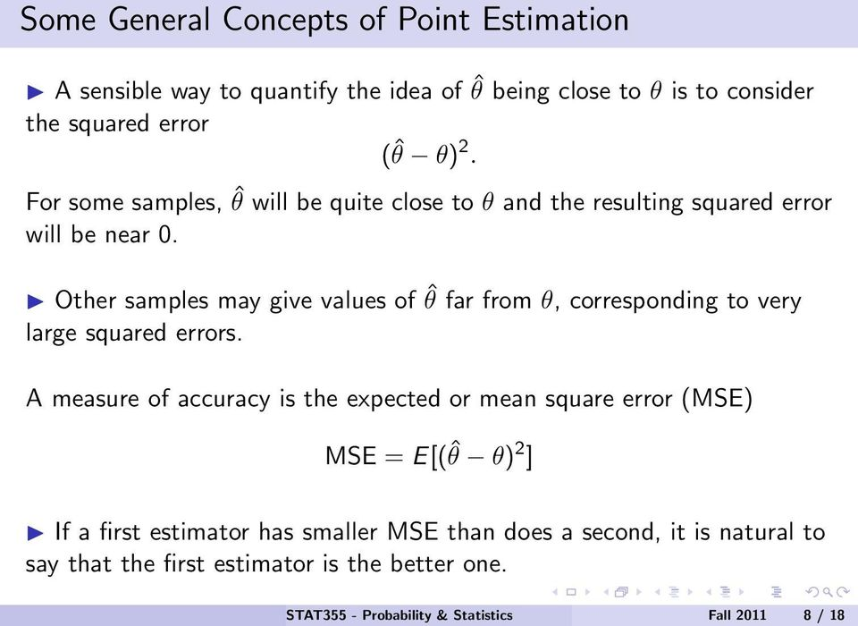 Other samples may give values of ˆθ far from θ, corresponding to very large squared errors.
