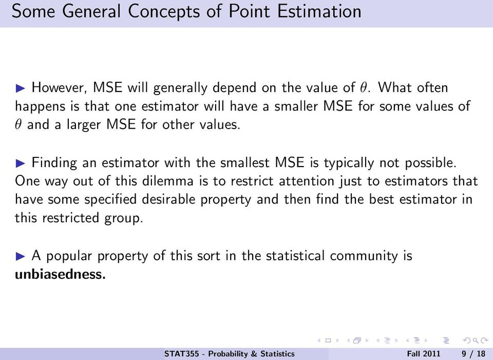 Finding an estimator with the smallest MSE is typically not possible.