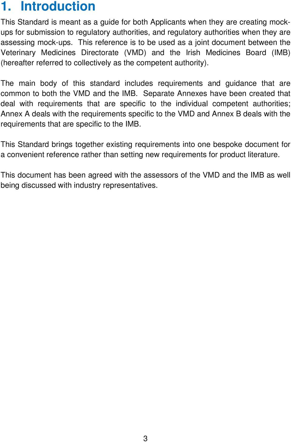 This reference is to be used as a joint document between the Veterinary Medicines Directorate (VMD) and the Irish Medicines Board (IMB) (hereafter referred to collectively as the competent authority).