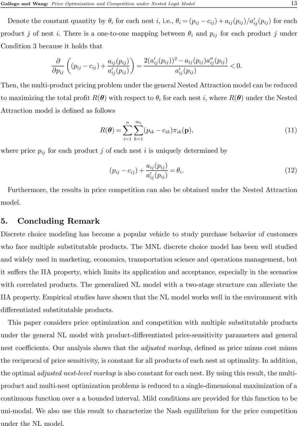 a jp j a jp j p j Then, the mult-product prcng problem under the general Nested Attracton model can be reduced to maxmzng the total proft Rθ wth respect to θ for each nest, where Rθ under the Nested