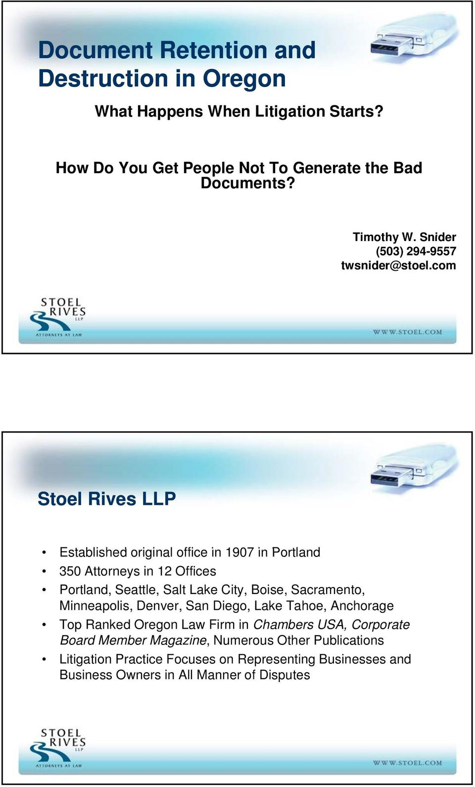com Stoel Rives LLP E t bli h d i i l ffi i 1907 i P tl d Established original office in 1907 in Portland 350 Attorneys in 12 Offices Portland, Seattle, Salt