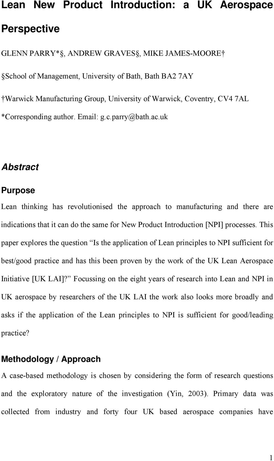 uk Abstract Purpose Lean thinking has revolutionised the approach to manufacturing and there are indications that it can do the same for New Product Introduction [NPI] processes.