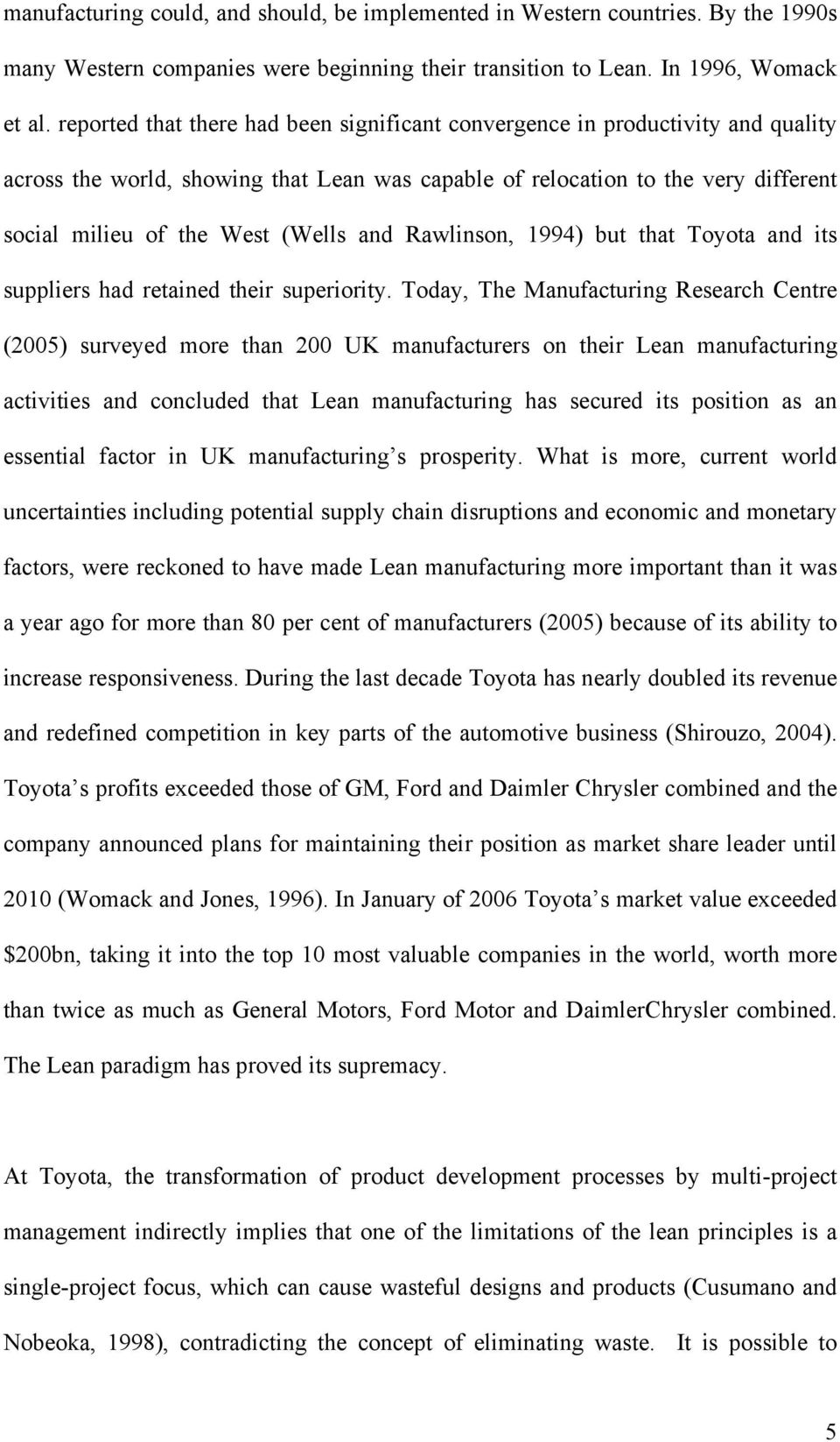and Rawlinson, 1994) but that Toyota and its suppliers had retained their superiority.