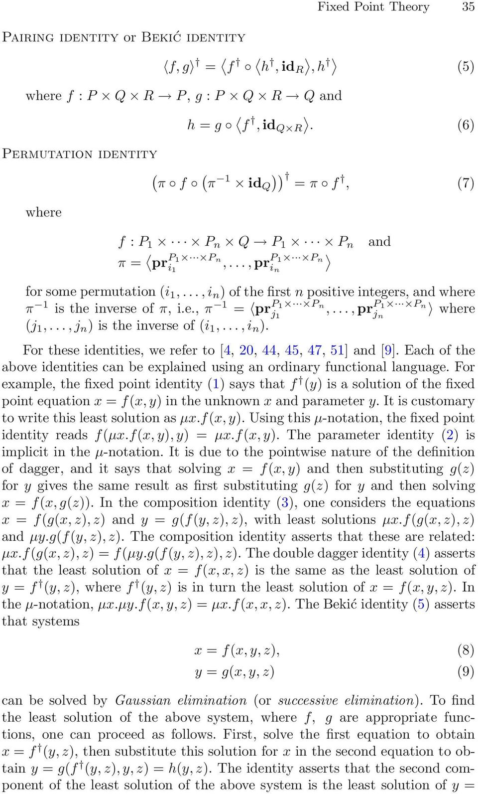 ..,i n ) of the first n positive integers, and where π 1 is the inverse of π, i.e., π 1 = pr P1 Pn j 1,...,pr P1 Pn j n where (j 1,...,j n )istheinverseof(i 1,...,i n ). For these identities, we refer to [4, 20, 44, 45, 47, 51] and[9].