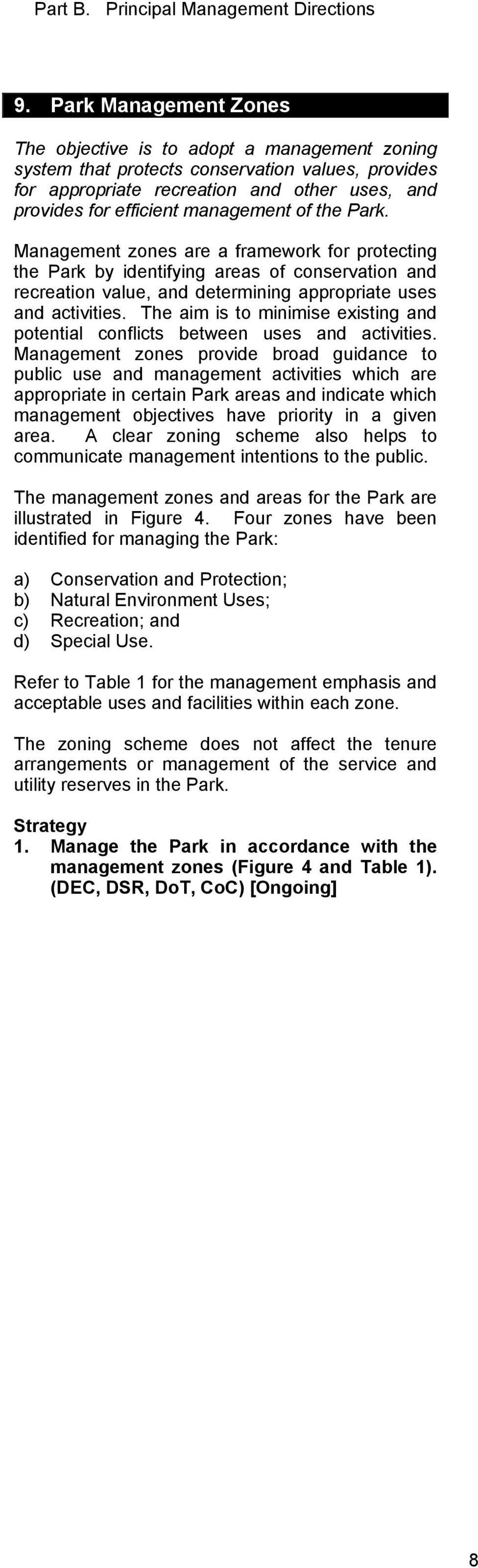 of the Park. Management zones are a framework for protecting the Park by identifying areas of conservation and recreation value, and determining appropriate uses and activities.