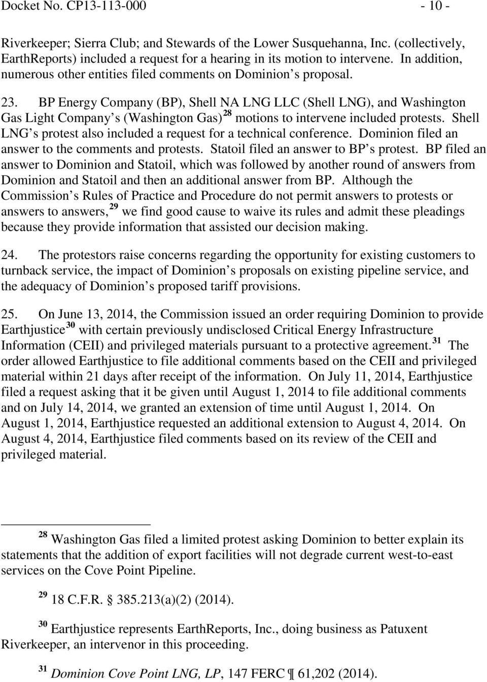 BP Energy Company (BP), Shell NA LNG LLC (Shell LNG), and Washington Gas Light Company s (Washington Gas) 28 motions to intervene included protests.