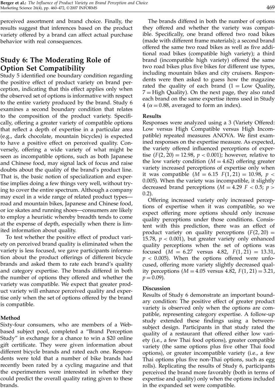 Study 6: The Moderating Role of Option Set Compatibility Study 5 identified one boundary condition regarding the positive effect of product variety on brand perception, indicating that this effect
