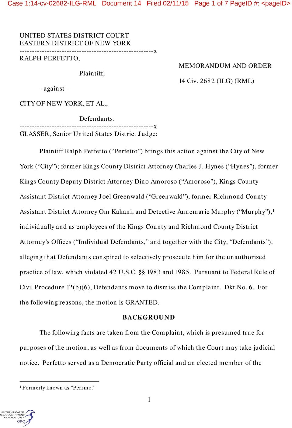 ------------------------------------------------------x GLASSER, Senior United States District Judge: Plaintiff Ralph Perfetto ( Perfetto ) brings this action against the City of New York ( City );