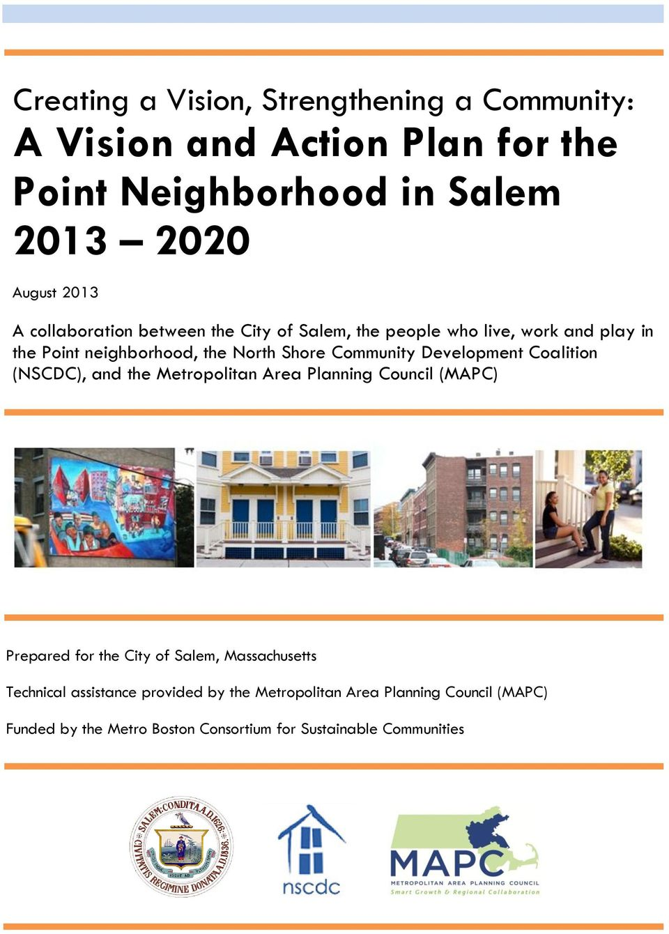 Development Coalition (NSCDC), and the Metropolitan Area Planning Council (MAPC) Prepared for the City of Salem, Massachusetts