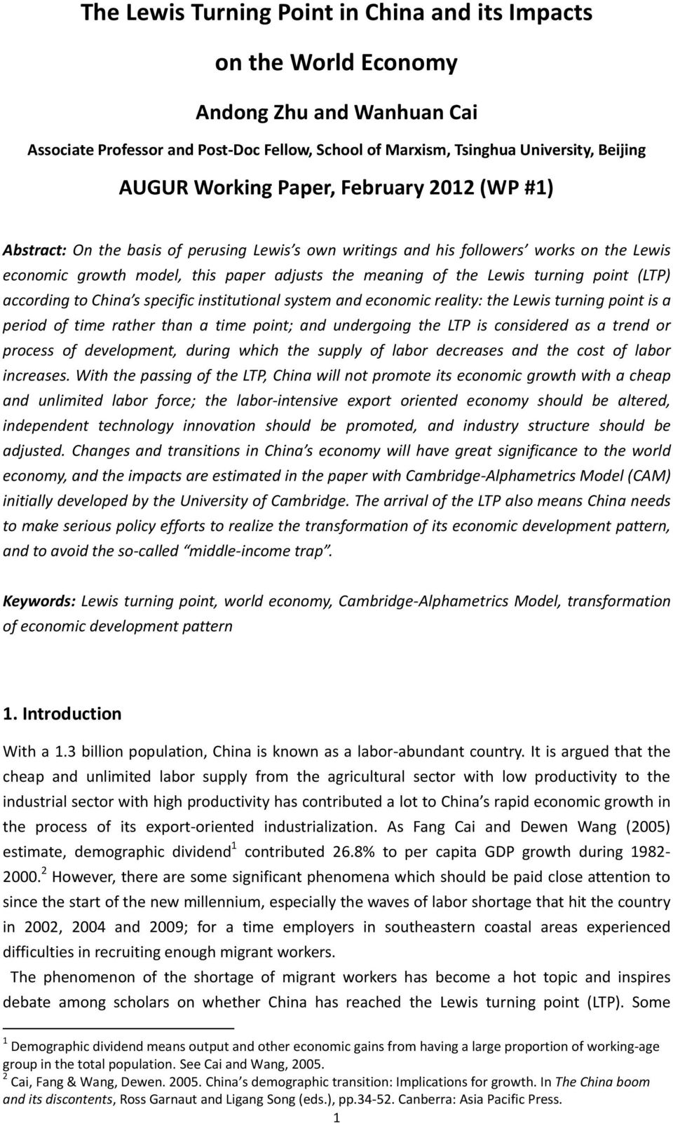 point (LTP) according to China s specific institutional system and economic reality: the Lewis turning point is a period of time rather than a time point; and undergoing the LTP is considered as a