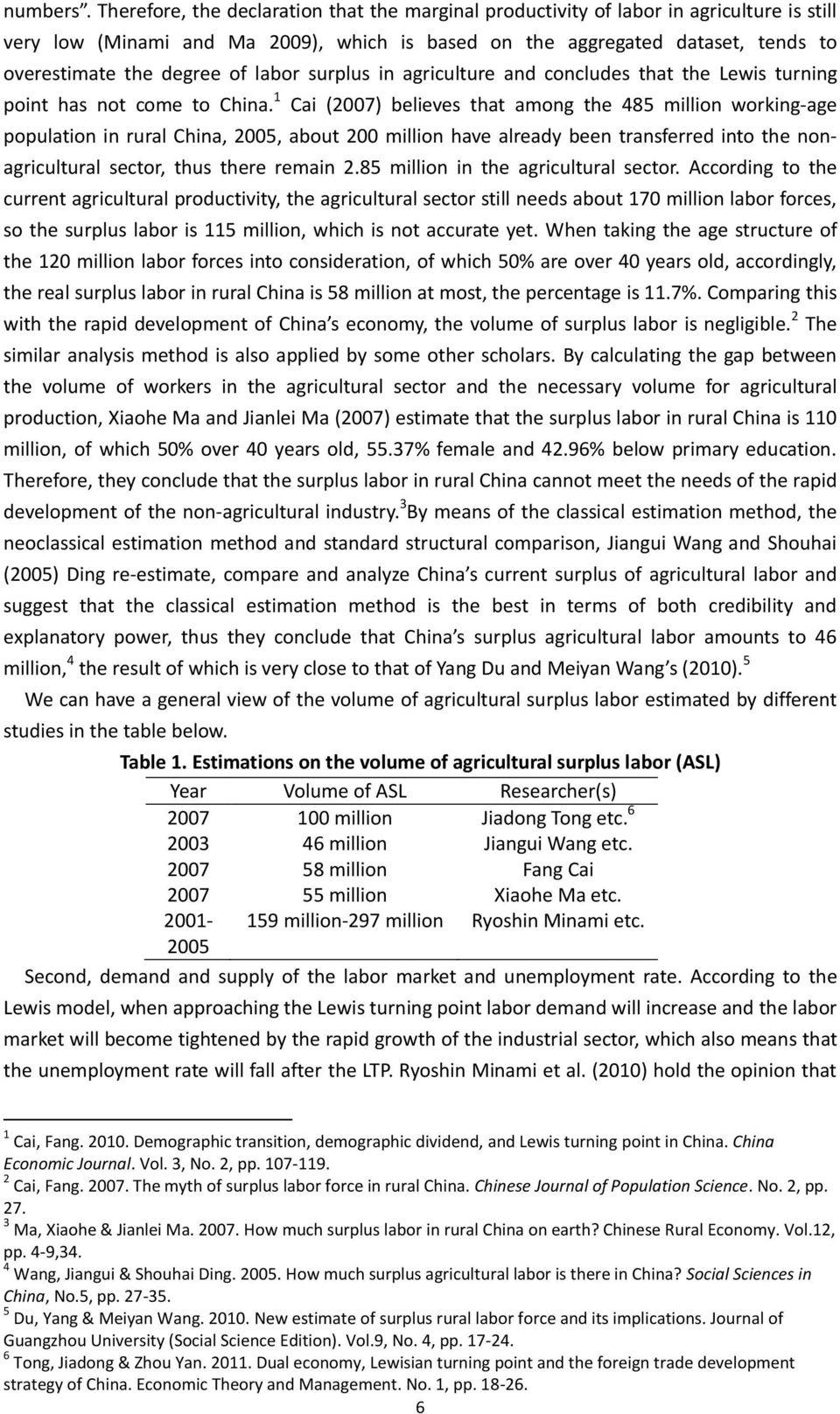 labor surplus in agriculture and concludes that the Lewis turning point has not come to China.