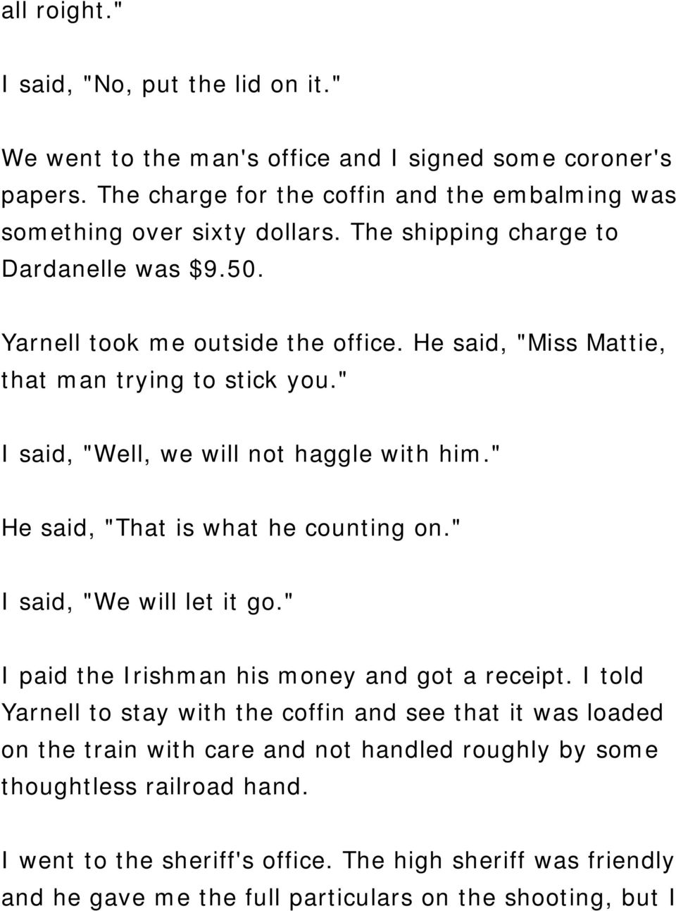 """ He said, ""That is what he counting on."" I said, ""We will let it go."" I paid the Irishman his money and got a receipt."