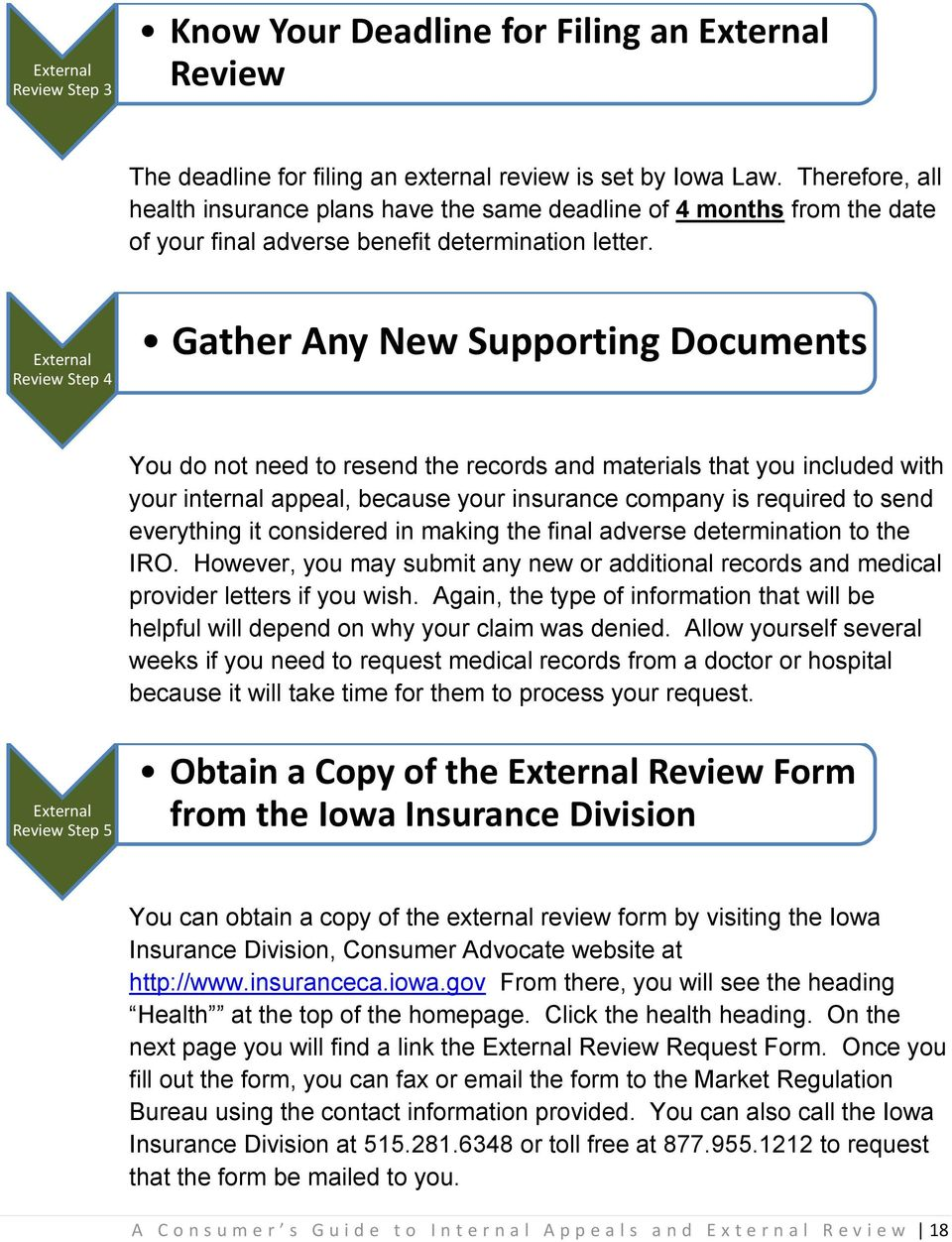 External Review Step 4 Gather Any New Supporting Documents You do not need to resend the records and materials that you included with your internal appeal, because your insurance company is required