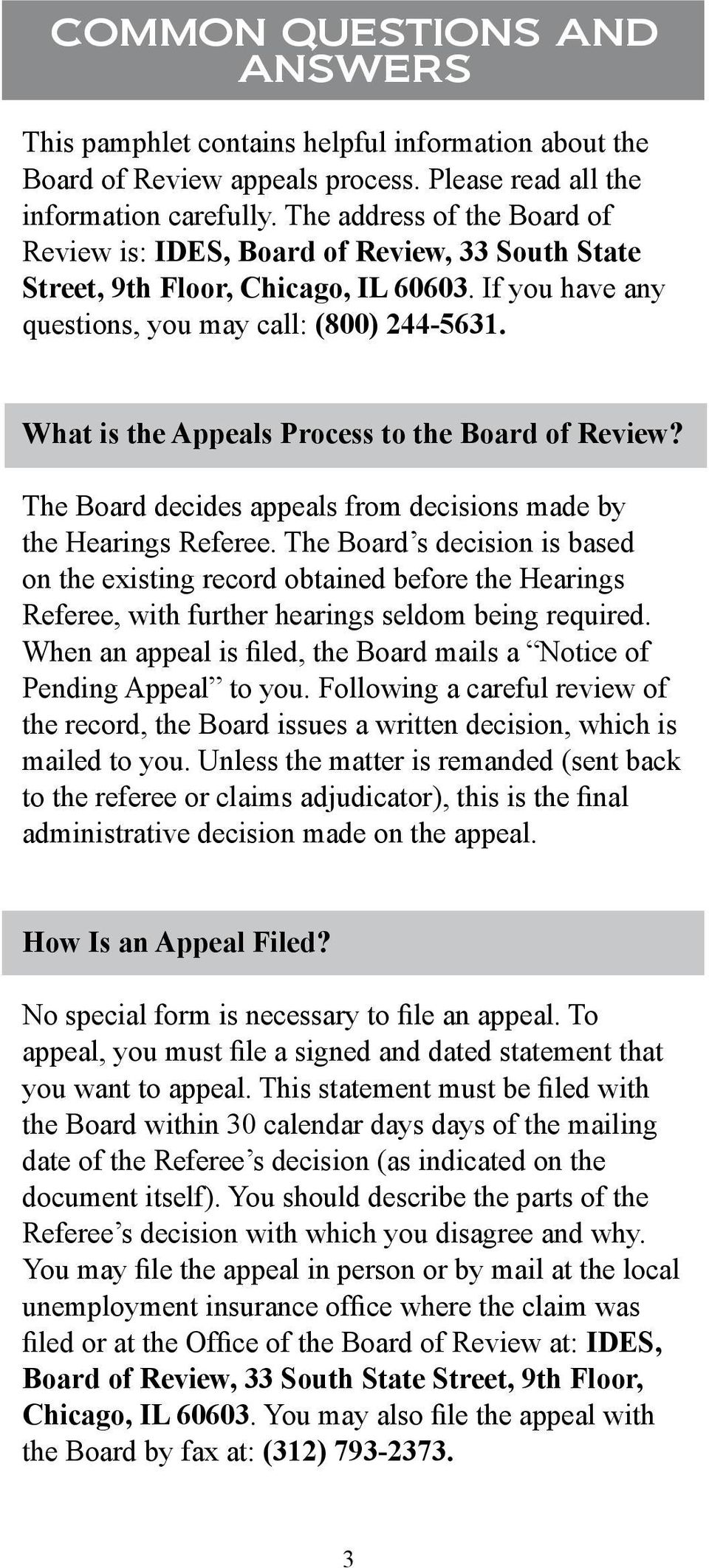 What is the Appeals Process to the Board of Review? The Board decides appeals from decisions made by the Hearings Referee.
