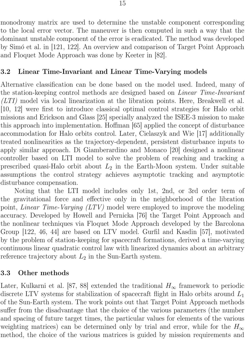 An overview and comparison of Target Point Approach and Floquet Mode Approach was done by Keeter in [82]. 3.