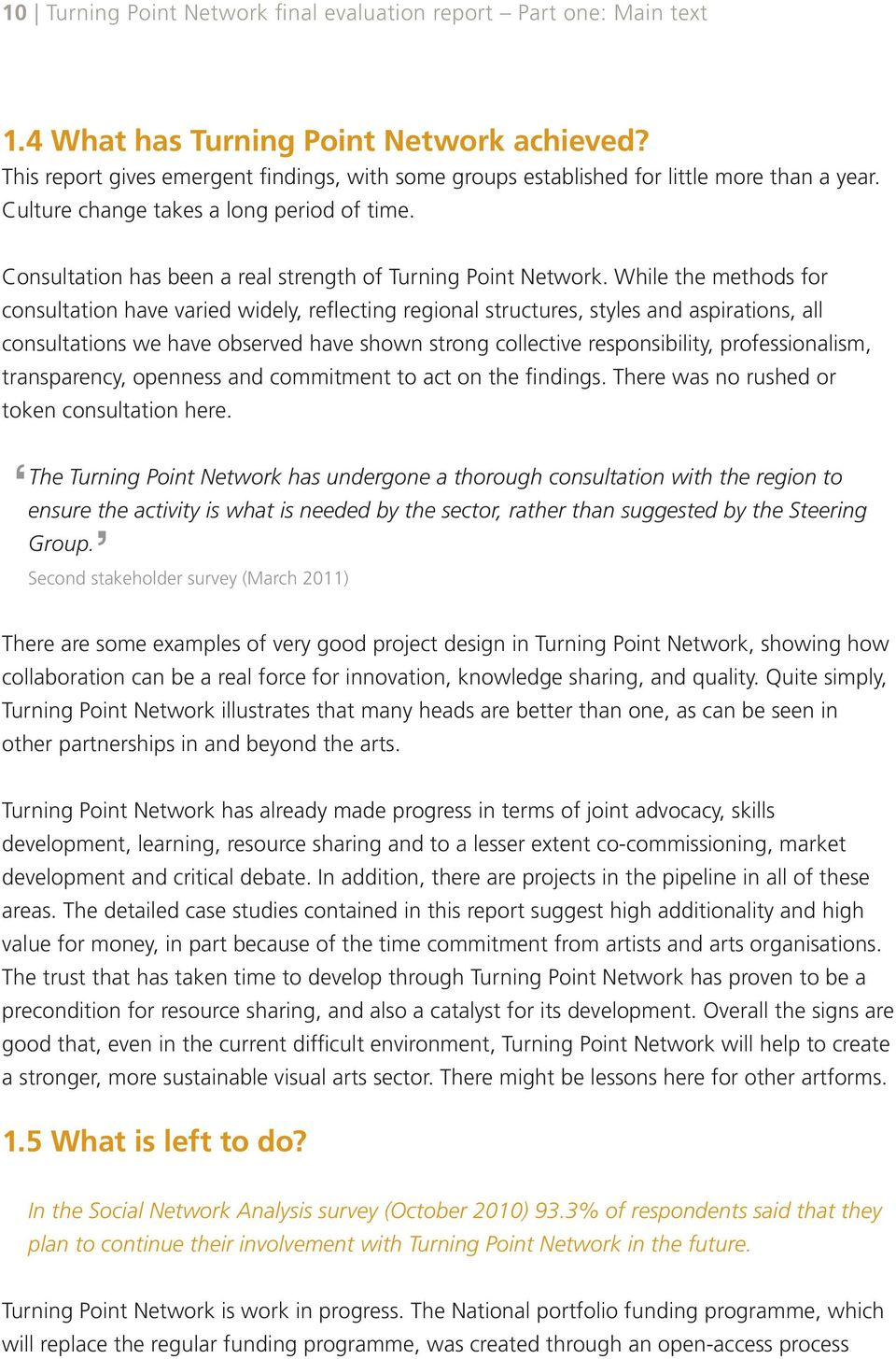 Consultation has been a real strength of Turning Point Network.