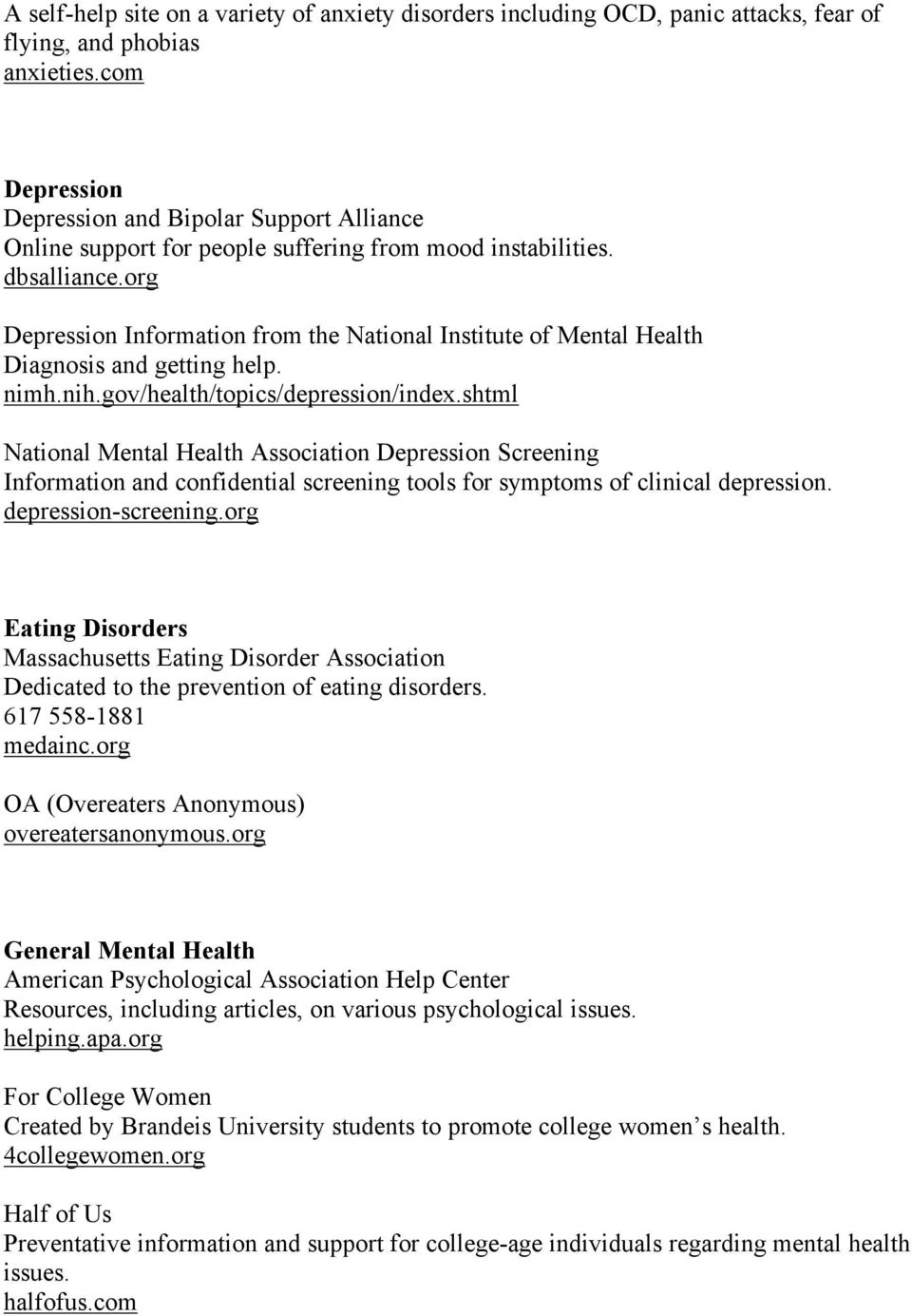 org Depression Information from the National Institute of Mental Health Diagnosis and getting help. nimh.nih.gov/health/topics/depression/index.
