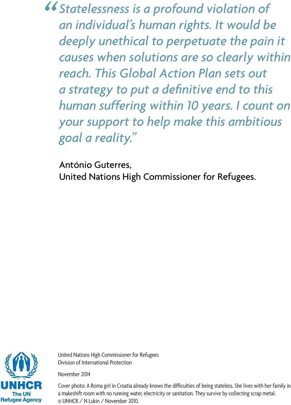 António Guterres, United Nations High Commissioner for Refugees.