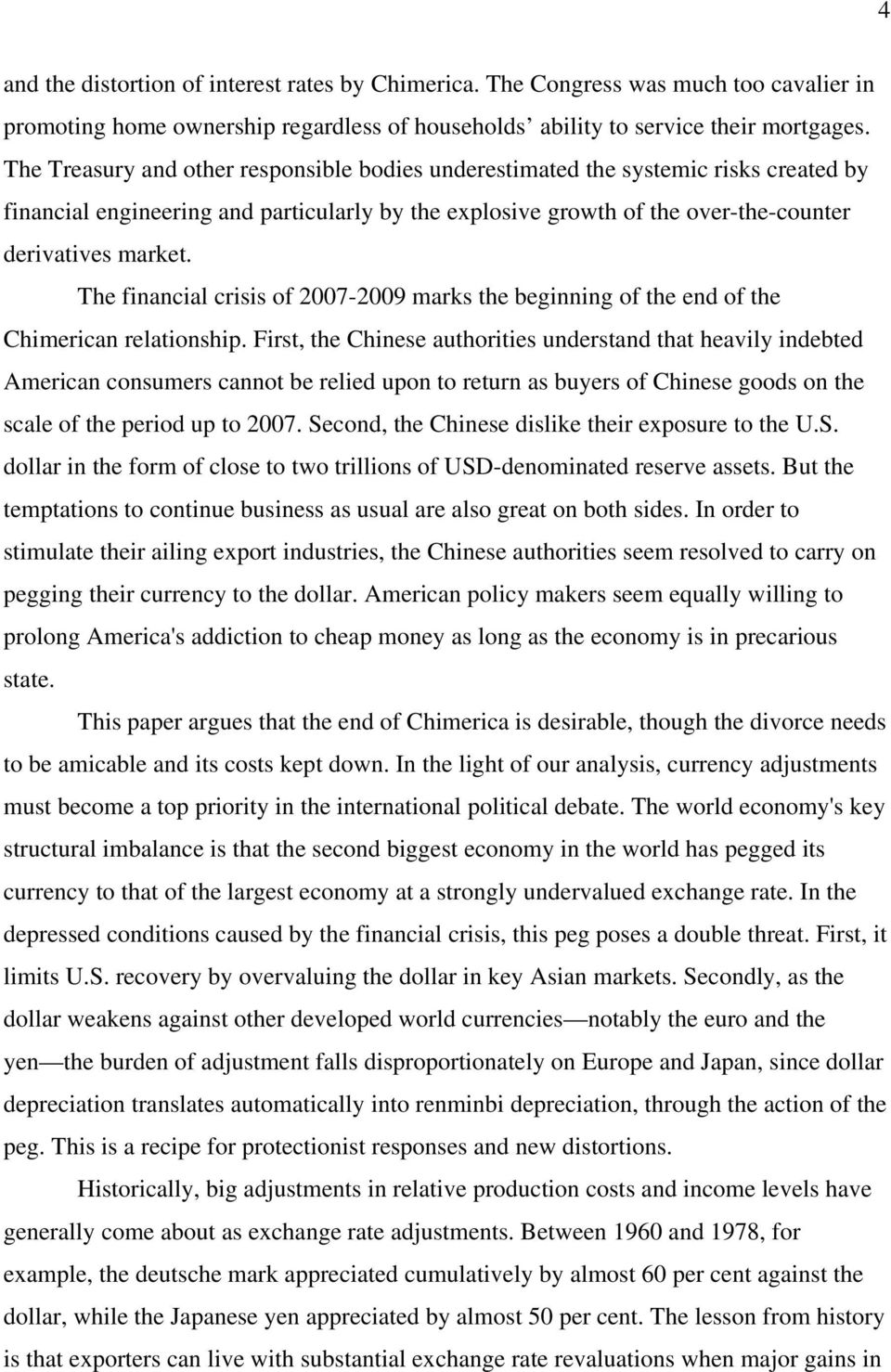 The financial crisis of 2007-2009 marks the beginning of the end of the Chimerican relationship.