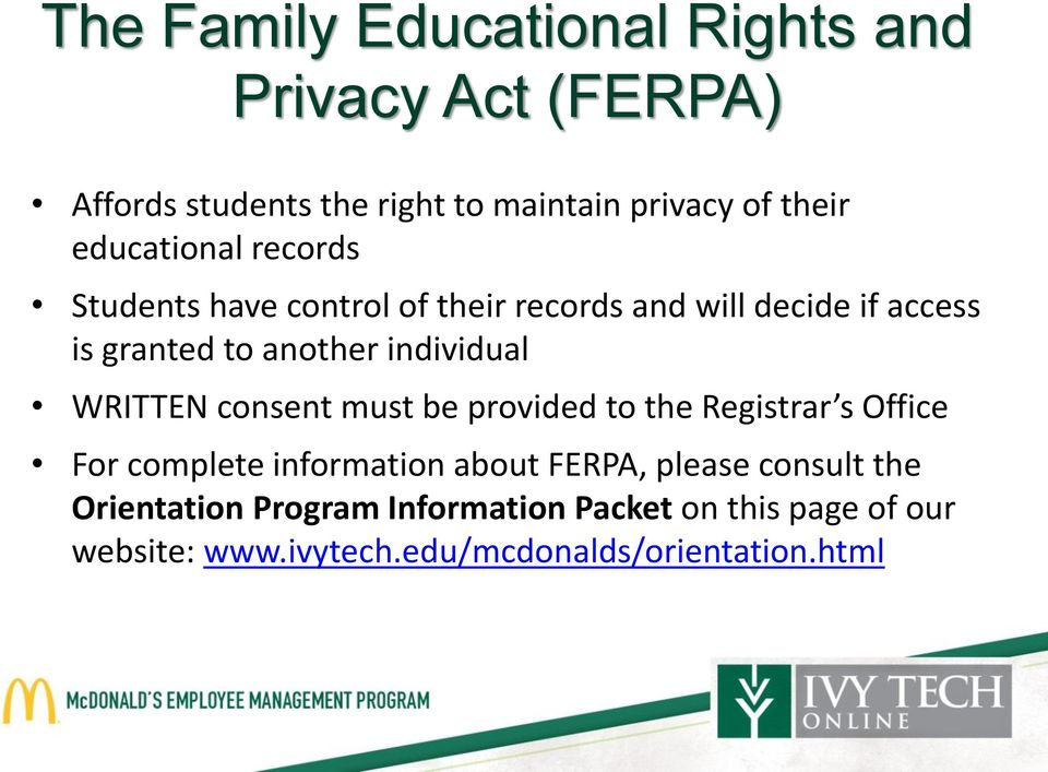 individual WRITTEN consent must be provided to the Registrar s Office For complete information about FERPA,