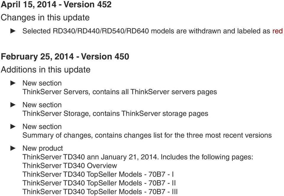 section Summary of changes, contains changes list for the three most recent versions New product ThinkServer TD40 ann January 2, 204.
