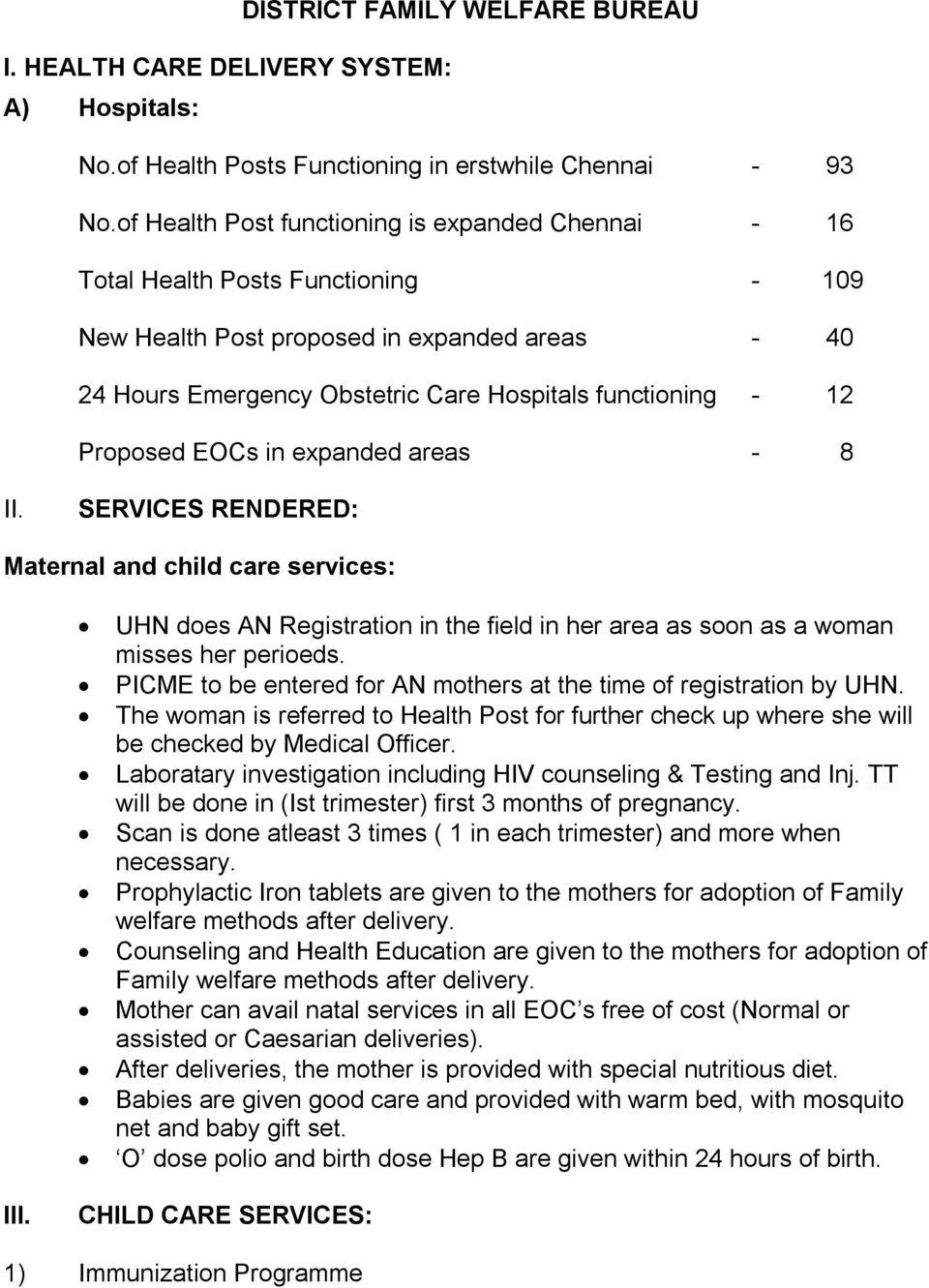 Proposed EOCs in expanded areas - 8 II. SERVICES RENDERED: Maternal and child care services: UHN does AN Registration in the field in her area as soon as a woman misses her perioeds.