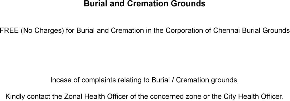 complaints relating to Burial / Cremation grounds, Kindly contact