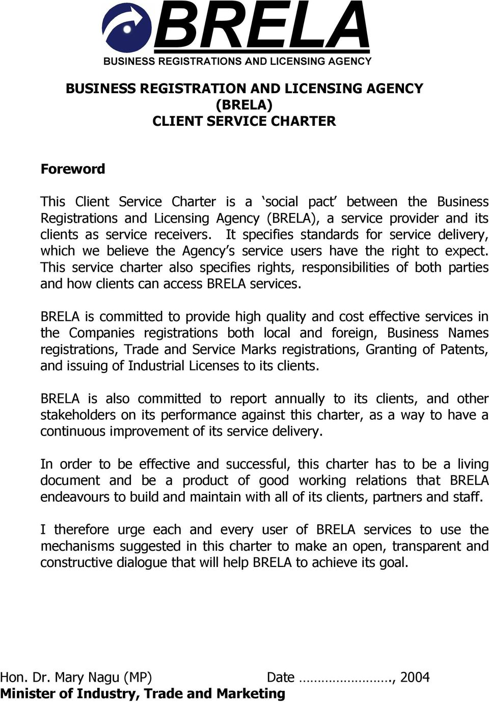 This service charter also specifies rights, responsibilities of both parties and how clients can access BRELA services.