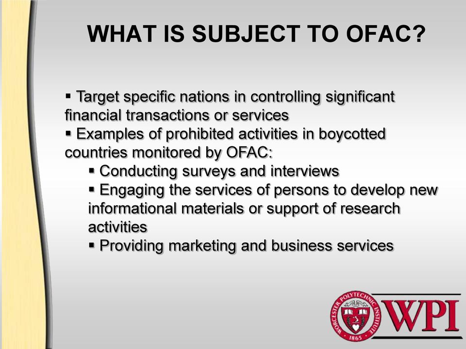 Examples of prohibited activities in boycotted countries monitored by OFAC: Conducting