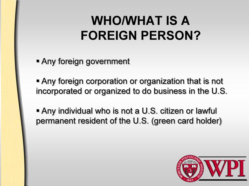 that is not incorporated or organized to do business in the U.S.