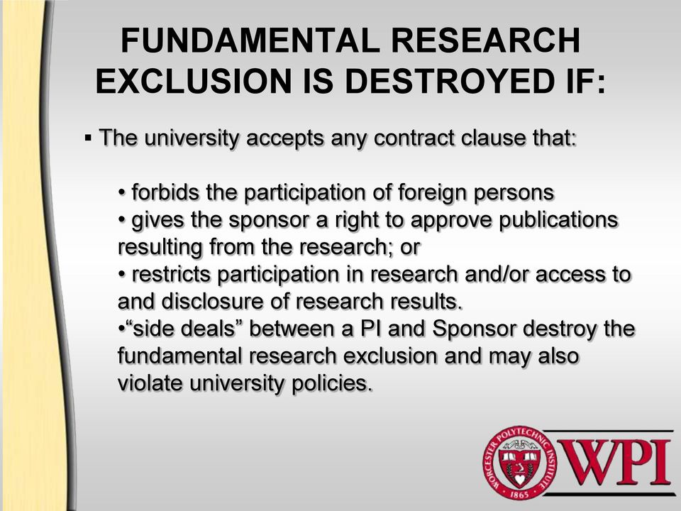 research; or restricts participation in research and/or access to and disclosure of research results.