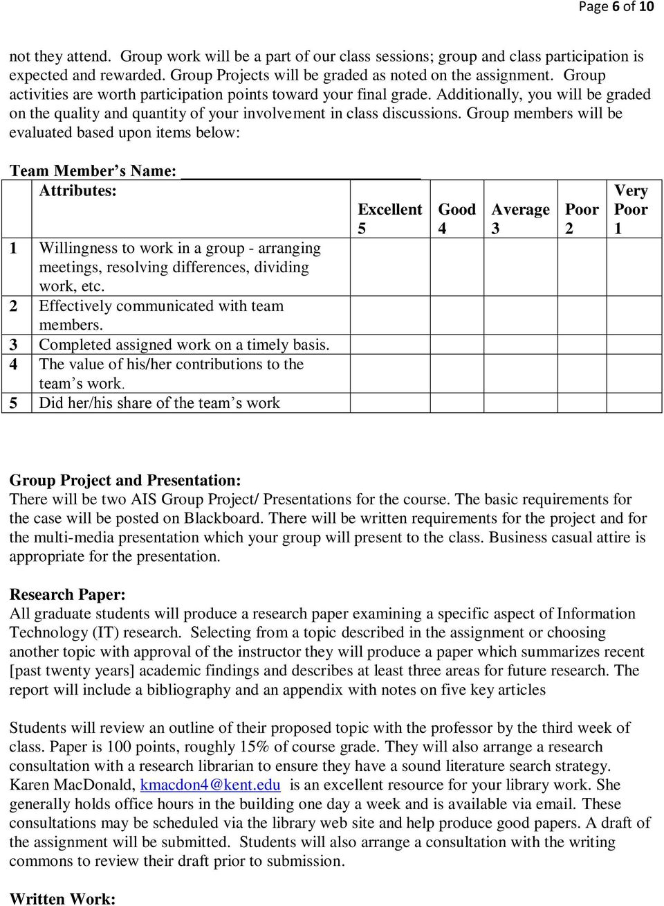 Group members will be evaluated based upon items below: Team Member s Name: Attributes: Excellent 5 1 Willingness to work in a group - arranging meetings, resolving differences, dividing work, etc.