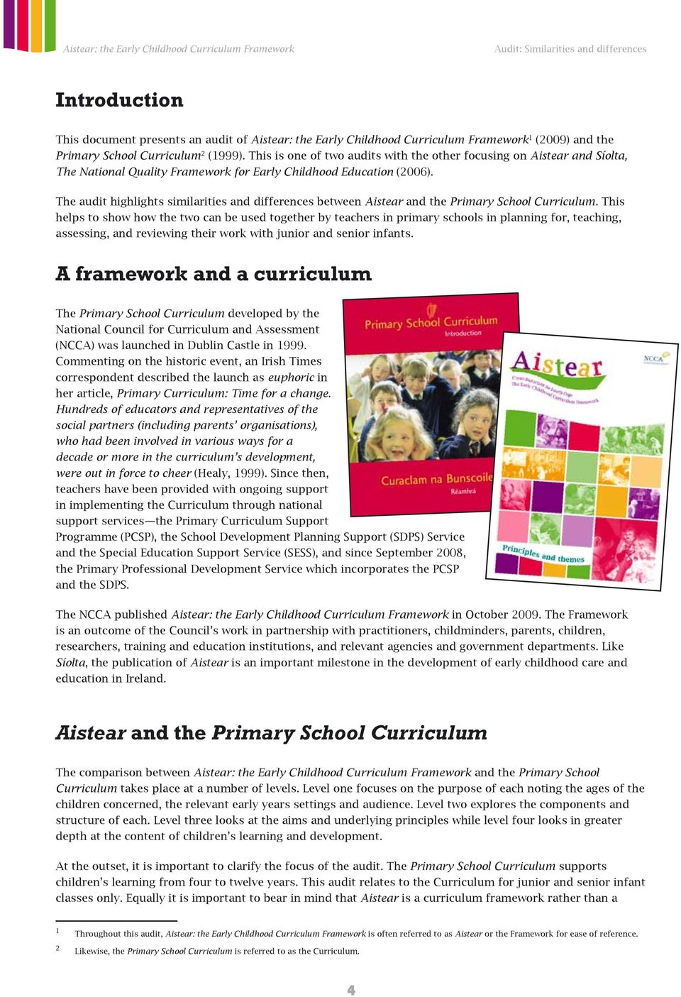 The audit highlights similarities and differences between Aistear and the Primary School Curriculum.