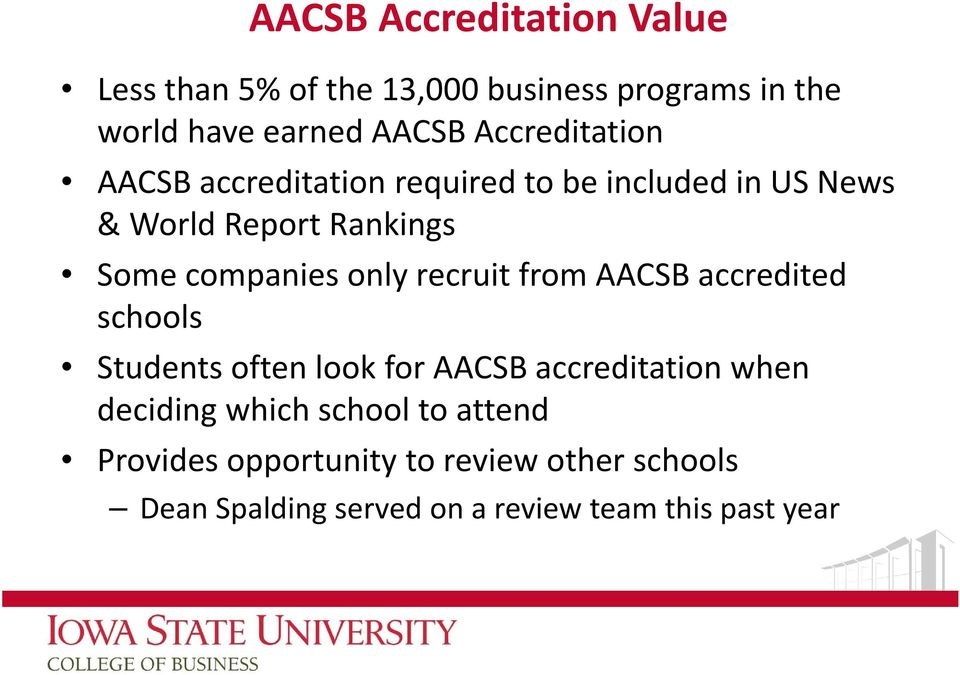 only recruit from AACSB accredited schools Students often look for AACSB accreditation when deciding which