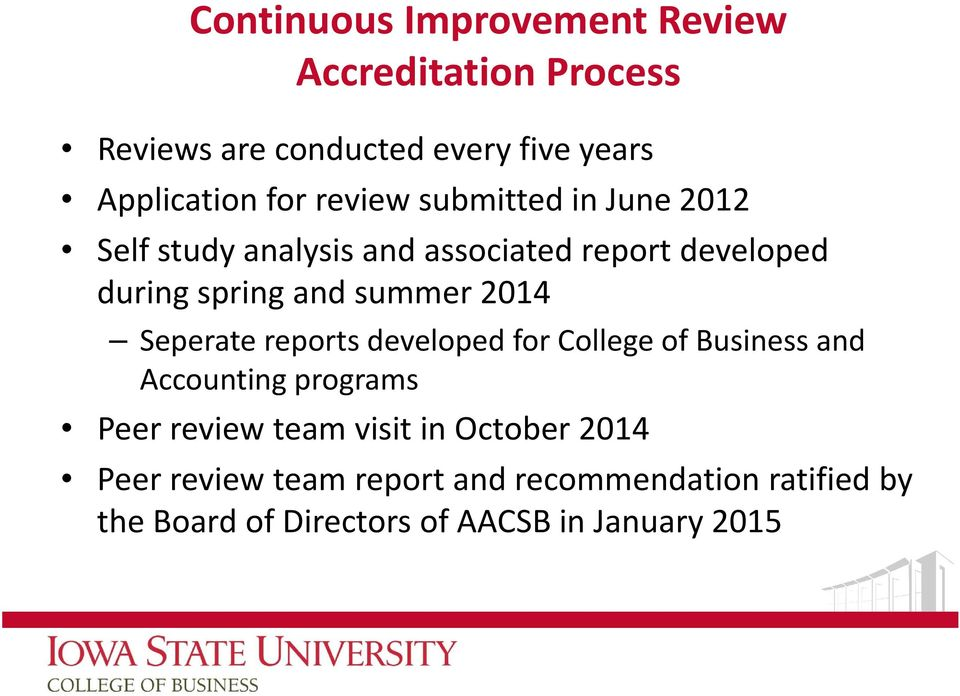2014 Seperate reports developed for College of Business and Accounting programs Peer review team visit in