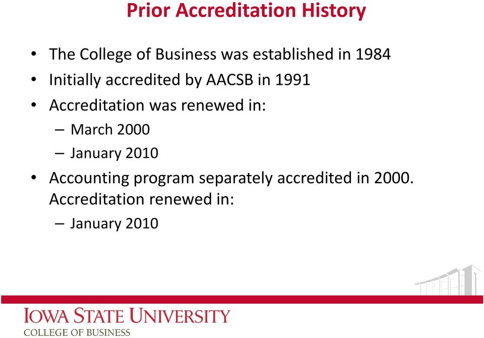 Accreditation was renewed in: March 2000 January 2010