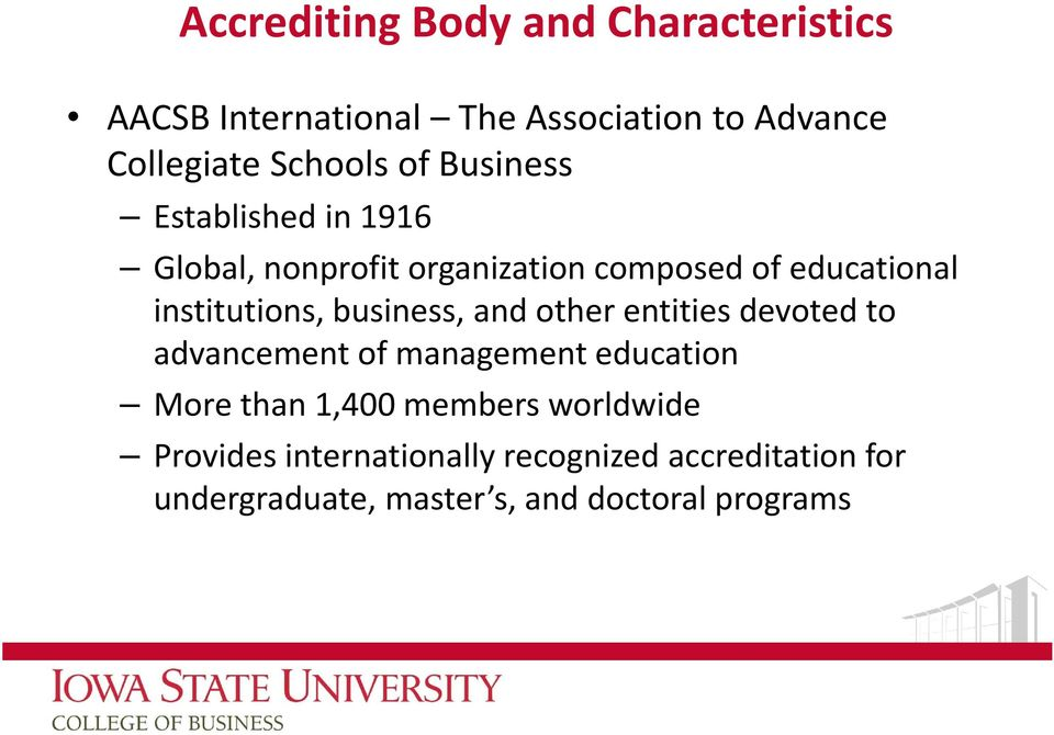 business, and other entities devoted to advancement of management education More than 1,400 members