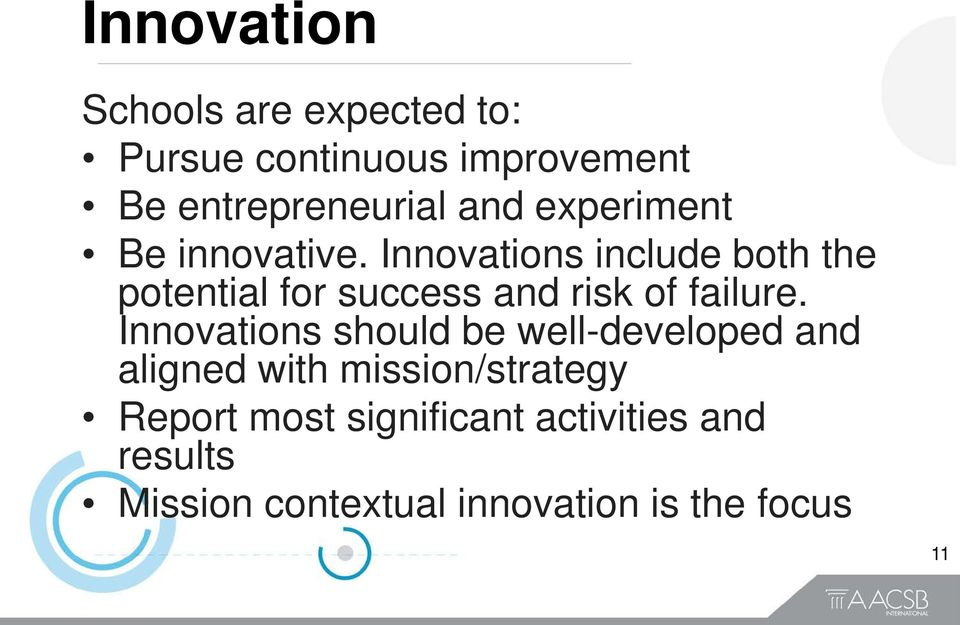 Innovations include both the potential for success and risk of failure.