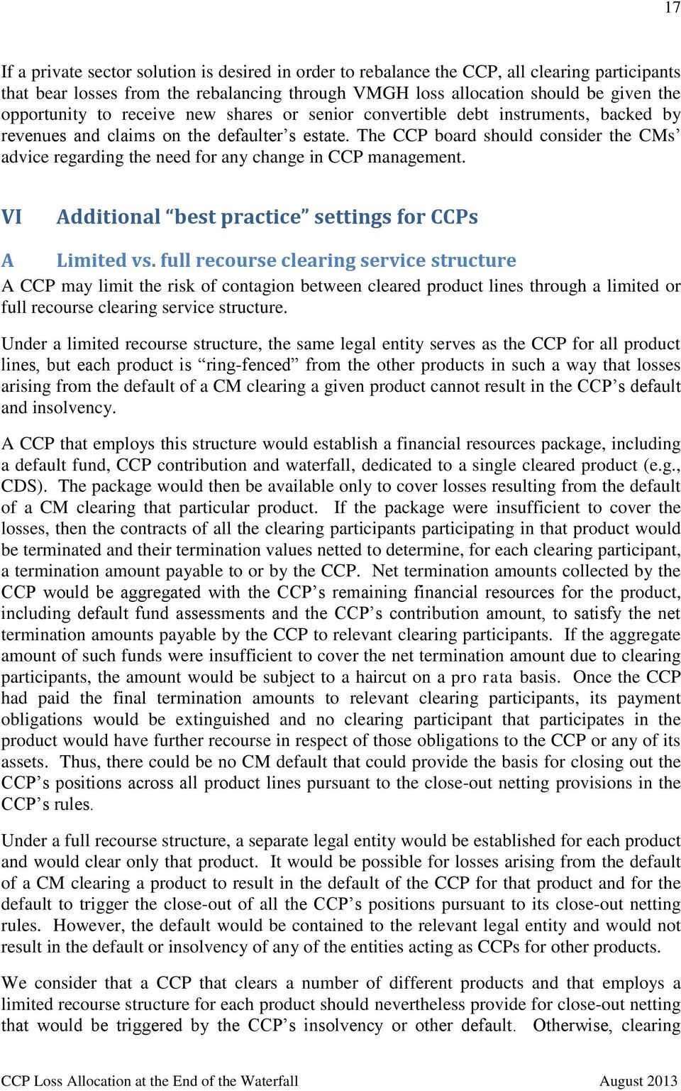 The CCP board should consider the CMs advice regarding the need for any change in CCP management. VI Additional best practice settings for CCPs A Limited vs.