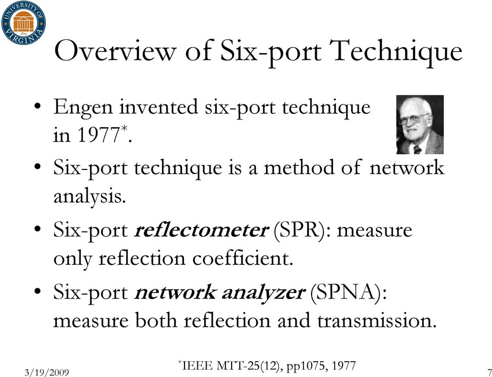 Six-port reflectometer (SPR): measure only reflection coefficient.
