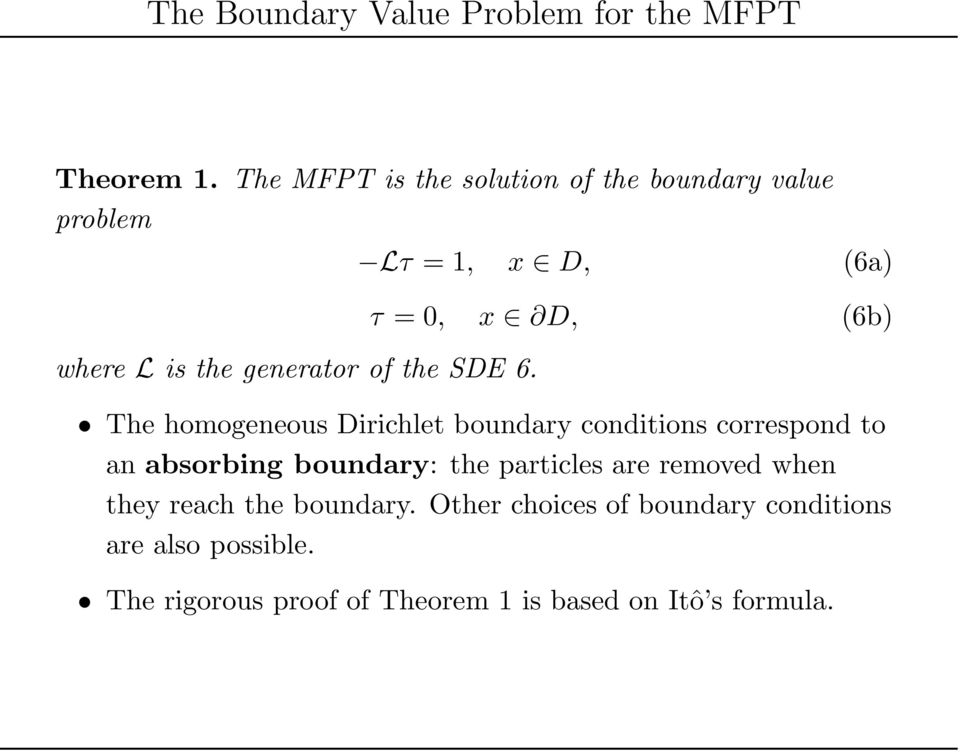 Lτ = 1, x D, (6a) τ =, x D, (6b) The homogeneous Dirichlet boundary conditions correspond to an absorbing