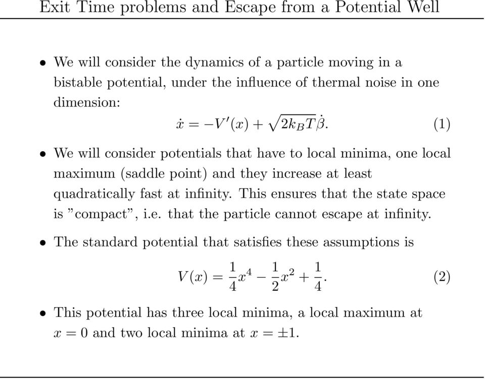 (1) We will consider potentials that have to local minima, one local maximum (saddle point) and they increase at least quadratically fast at infinity.