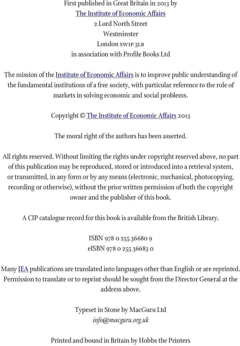 Copyright The Institute of Economic Affairs 2013 The moral right of the authors has been asserted. All rights reserved.